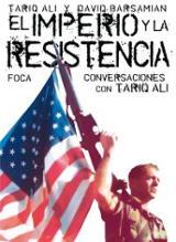 El Imperio y la Resistencia. Conversaciones con Tariq Alí