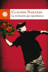 La revolución que esperábamos - Naranjo, Claudio