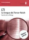 LTI. La lengua del Tercer Reich - Klemperer, Victor
