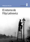El retorno de Filip Latinovicz - Krleza, Miroslav