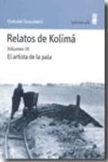 Relatos de Kolima, III:  El artista de la pala