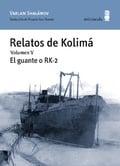 Relatos de Kolimá, vol.V: El guante o RK2 - Shalamov, Varlam