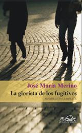 La glorieta de los fugitivos - Merino, José María