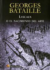 Lascaux o El nacimiento del arte - Bataille, Georges