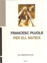 Francesc Pujols per ell mateix - Bladé Desumvilla, Artur (ed.)