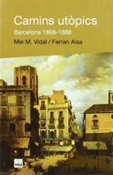 Camins utòpics Barcelona 1868-1888