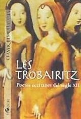 Les Trobairitz. Poetes occitanes del segle XII -