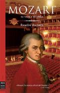 Mozart: Su vida y su obra