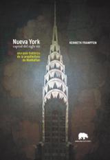 Nueva York, capital del siglo XX - Frampton, Kenneth