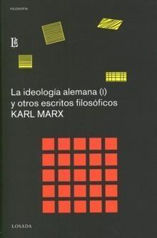 La ideología alemana (I) y otros escritos filosóficos