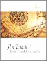 Ibn Jaldún, entre al-Andalus y Argelia  -