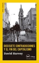 Diecisiete contradicciones y el fin del capitalismo - Harvey, David