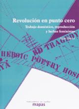 Revolución en punto cero. Trabajo doméstico, reproducción y lucha - Federici, Silvia