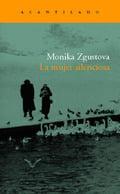 La mujer silenciosa - Zgustova, Monika
