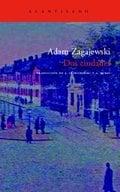 Dos ciudades - Zagajewski, Adam