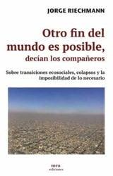 Otro fin del mundo es posible - Riechmann, Jorge