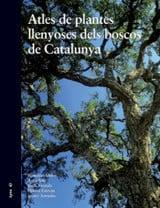 Atles de plantes llenyoses dels boscos de Catalunya - Lloret, Francisco