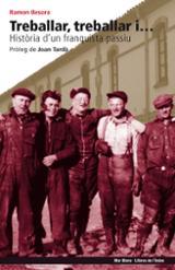 Treballar, treballar i historia d´un franquista passiu