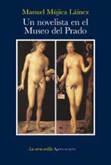 Un novelista en el museo del Prado - Mujica Lainez, Manuel