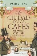 La ciudad de los cafés. Barcelona 1750-1880