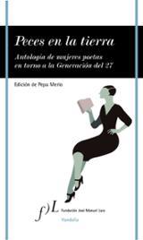 Peces en la tierra (Antología de mujeres poetas en torno a la gen - Merlo, Pepa