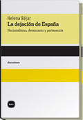 La dejación de España. Nacionalismo, desencanto y pertenencia