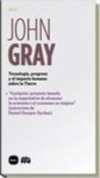 Tecnología, progreso y el impacto humano - Gray, John
