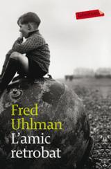 L´amic retrobat - Uhlman, Fred