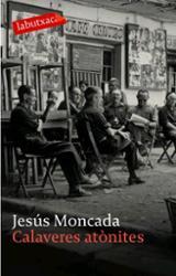 Calaveres atònites - Moncada, Jesús