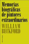 Memorias biográficas de pintores extraordinarios - Beckford, William