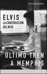 Elvis: Último tren a Memphis / Amores que matan (Estuche con 2 vo - Guralnick, Peter