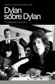 Dylan sobre Dylan - Cott, Jonathan