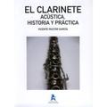 Clarinete. Acústica, historia y práctica