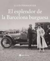El esplendor de la Barcelona burguesa