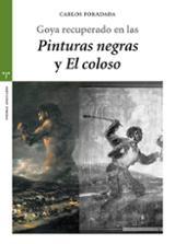 Goya recuperado en las Pinturas negras y el Coloso - Foradada, Carlos