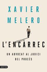 L´encàrrec: un advocat al judici del procés - Melero, Xavier