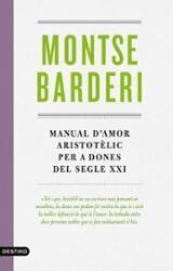 Manual d´amor aristotèlic per a dones del segle XXI - Barderi, Montse