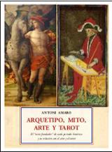 Arquetipo, mito, arte y tarot - Amaro, Antoni