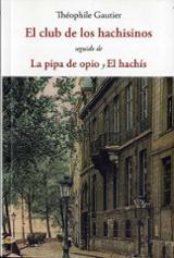 El club de los hachisinos. La pipa del opio y el hachís - Gautier, Théophile