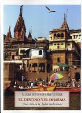 El destino y el dharma. Una vida en la India tradicional.