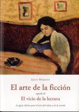 Arte de la ficción (seguido de El vicio de la lectura)