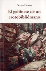 El gabinete de un erotobibliómano - Uzanne, Octave