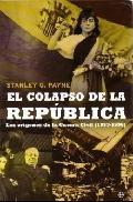 El colapso de la República. Los orígenes de la guerra civil (1933