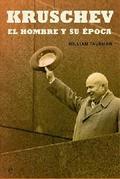 Kruschev: El hombre y su época