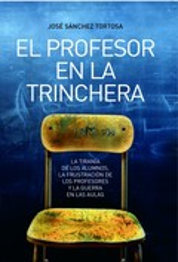 El profesor en la trinchera - Sánchez Tortosa, José
