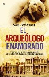 El arqueólogo enamorado - Casado Rigalt, Daniel