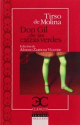 Don Gil de las calzas verdes - de Molina, Tirso