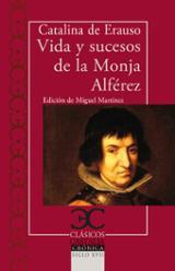 Vida y sucesos de la Monja Alférez - Erauso, Catalina de