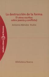 La destrucción de la forma (y otros escritos sobre poesía y confl - Méndez Rubio, Antonio