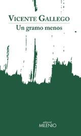 Un gramo menos - Gallego, Vicente